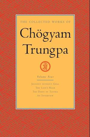 Collected Works of Chogyam Trungpa: Volume Four af Chogyam Trungpa