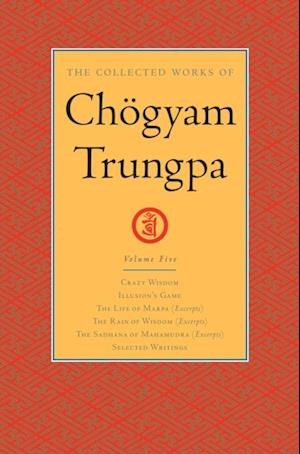 Collected Works of Chogyam Trungpa: Volume Five af Chogyam Trungpa