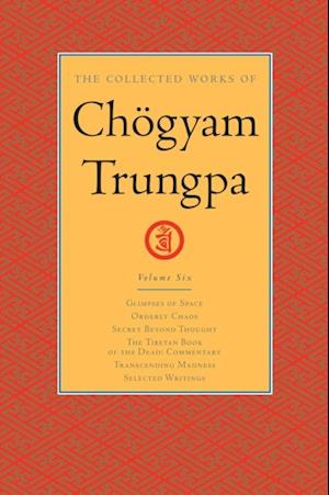 Collected Works of Chogyam Trungpa: Volume Six