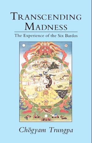 Transcending Madness af Chogyam Trungpa