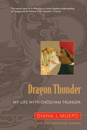 Dragon Thunder af Carolyn Rose Gimian, Diana J. Mukpo