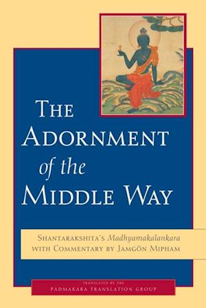 Adornment of the Middle Way af Shantarakshita