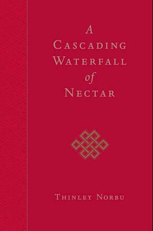 Cascading Waterfall of Nectar af Thinley Norbu