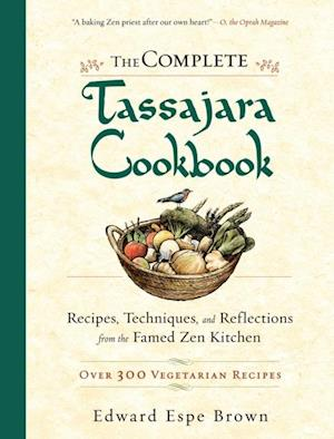 Complete Tassajara Cookbook af Edward Espe Brown