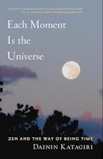 Each Moment Is the Universe af Dainin Katagiri