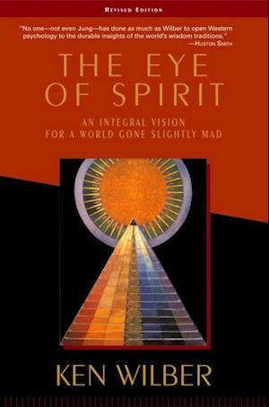 Eye of Spirit af Ken Wilber