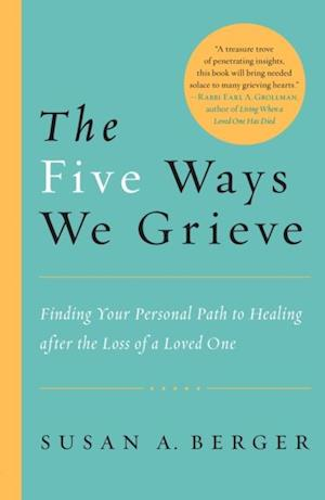 Five Ways We Grieve af Susan A. Berger