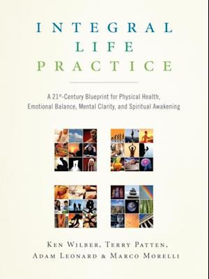Integral Life Practice af Terry Patten, Ken Wilber, Marco Morelli