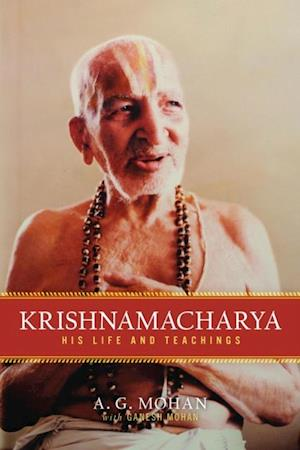 Krishnamacharya af A.G. Mohan