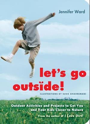 Let's Go Outside! af Jennifer Ward