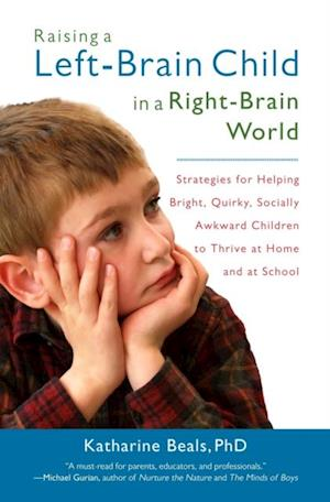 Raising a Left-Brain Child in a Right-Brain World af Katharine Beals