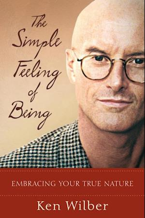 Simple Feeling of Being af Ken Wilber