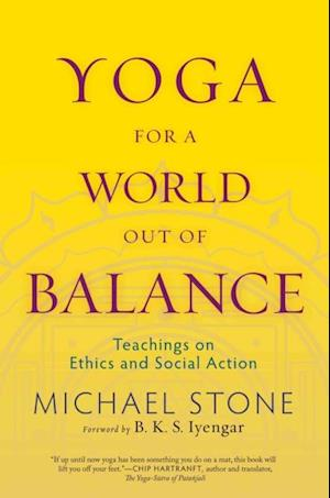 Yoga for a World Out of Balance af Michael Stone