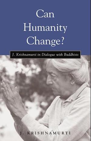 Can Humanity Change? af Jiddu Krishnamurti