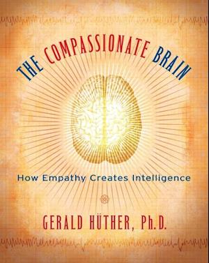 Compassionate Brain af Gerald Huther