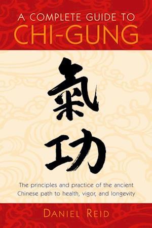 Complete Guide to Chi-Gung af Daniel Reid