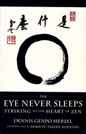Eye Never Sleeps af Dennis Genpo Merzel