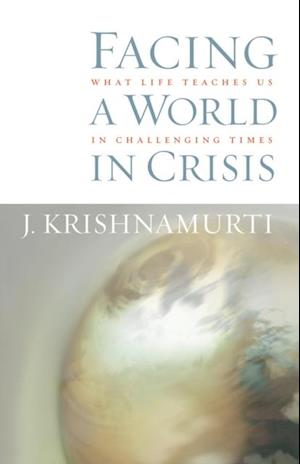 Facing a World in Crisis af Jiddu Krishnamurti