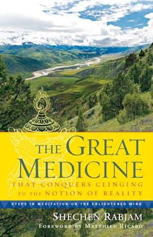 Great Medicine That Conquers Clinging to the Notion of Reality