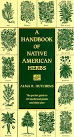 Handbook of Native American Herbs af Alma R. Hutchens