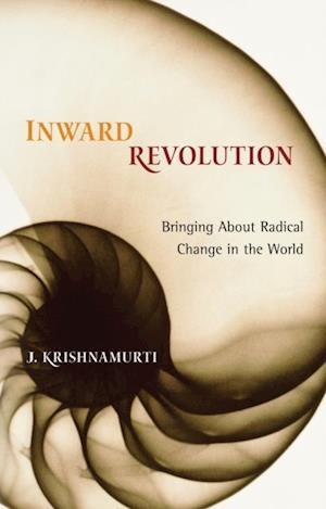 Inward Revolution af Jiddu Krishnamurti