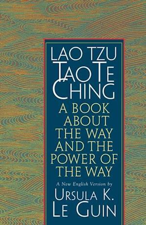 Lao Tzu: Tao Te Ching af Ursula K. Le Guin