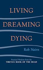 Living, Dreaming, Dying af Rob Nairn