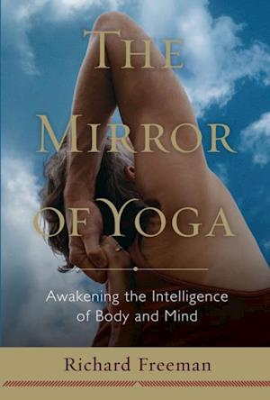 Mirror of Yoga af Richard Freeman