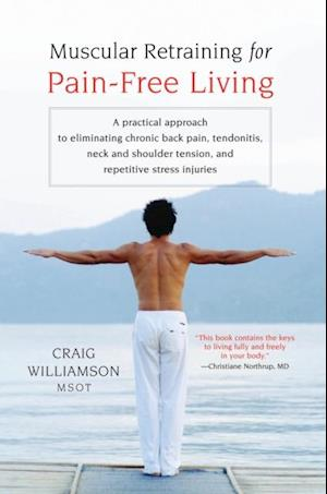 Muscular Retraining for Pain-Free Living af Craig Williamson