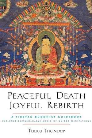 Peaceful Death, Joyful Rebirth af Tulku Thondup