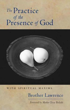 Practice of the Presence of God af Brother Lawrence