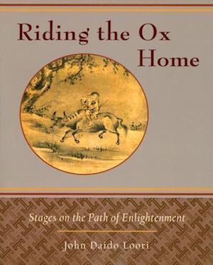 Riding the Ox Home af John Daido Loori