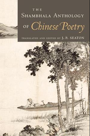 Shambhala Anthology of Chinese Poetry af J.P. Seaton