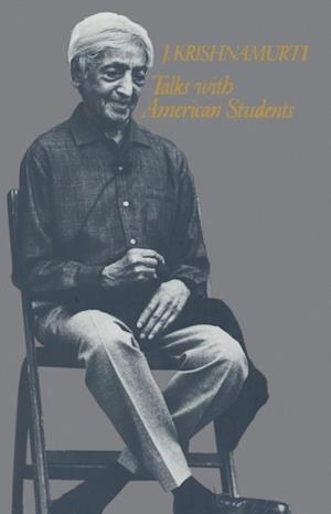 Talks with American Students af Jiddu Krishnamurti