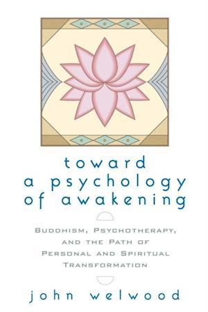 Toward a Psychology of Awakening af John Welwood