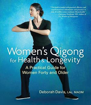 Women's Qigong for Health and Longevity af Deborah Davis