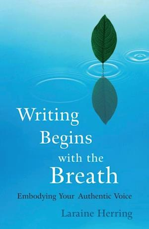 Writing Begins with the Breath af Laraine Herring
