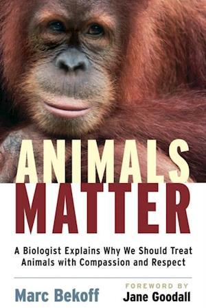 Animals Matter af Marc Bekoff