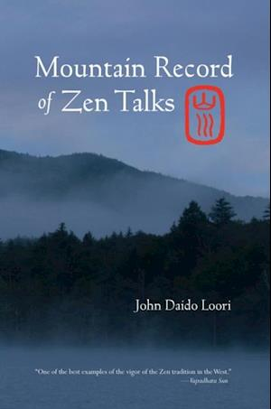 Mountain Record of Zen Talks af John Daido Loori