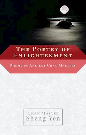 Poetry of Enlightenment af Master Sheng-Yen