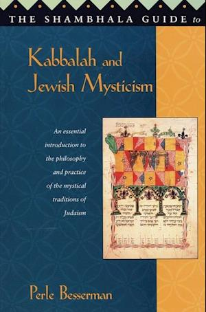 Shambhala Guide to Kabbalah and Jewish Mysticism af Perle Besserman