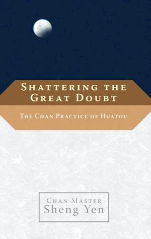 Shattering the Great Doubt af Sheng Yen