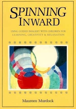 Spinning Inward af Maureen Murdock