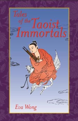 Tales of the Taoist Immortals af Eva Wong