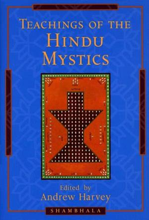 Teachings of the Hindu Mystics af Andrew Harvey
