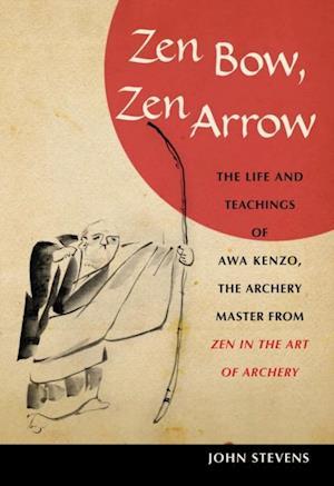 Zen Bow, Zen Arrow af John Stevens
