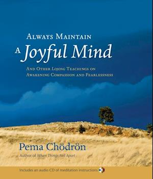 Always Maintain a Joyful Mind af Pema Chodron