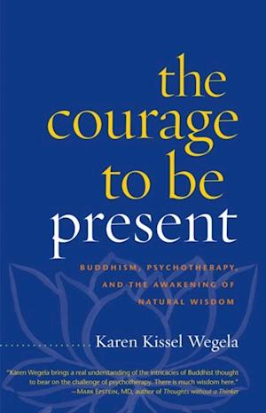 Courage to Be Present af Karen Kissel Wegela