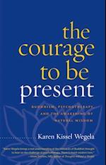 Courage to Be Present af Karen Kissel Wegela