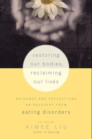 Restoring Our Bodies, Reclaiming Our Lives af Aimee Liu